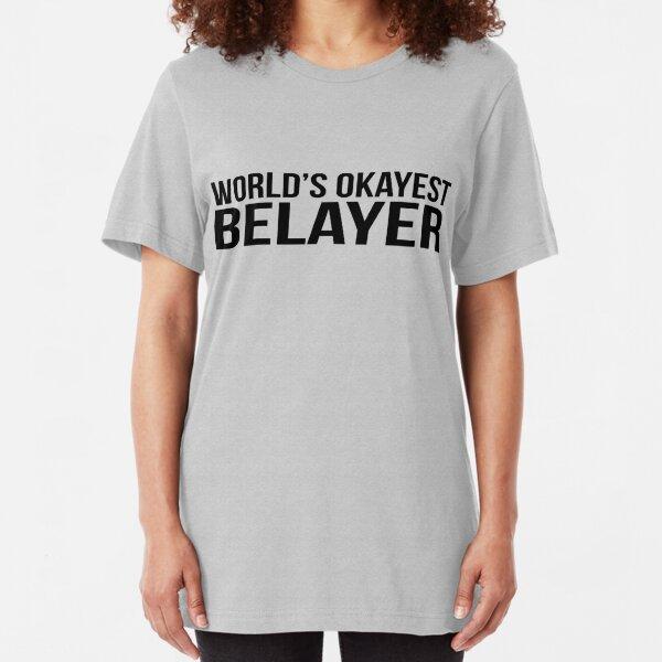 World's okayest Belayer Slim Fit T-Shirt
