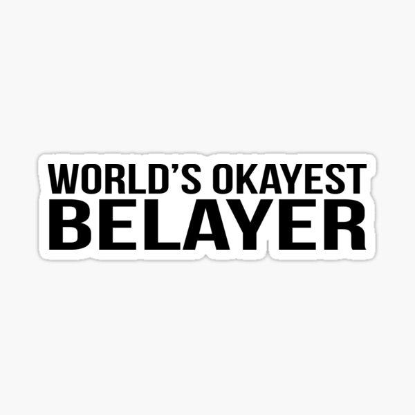 World's okayest Belayer Sticker