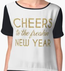 Cheers To The Freakin' New Year Chiffon Top
