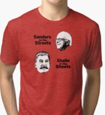 Sanders in the Streets, Stalin in the Sheets Tri-blend T-Shirt