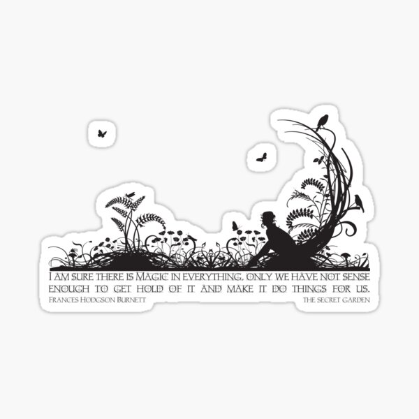 Secret Garden Black and White Illustrated Quote Sticker