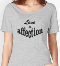 Love Is Affection Funny Women's Relaxed Fit T-Shirt