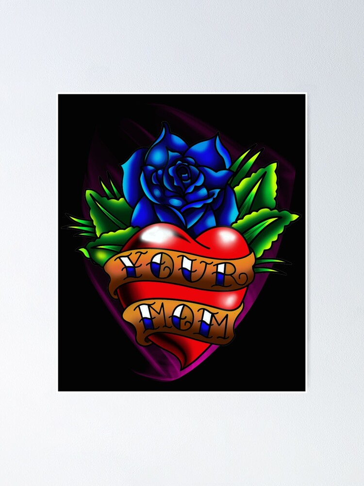Your Mom Traditional Tattoo Heart Rose Banner Poster By C0smicalchemy Redbubble