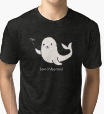 Seal Of Approval T-Shirt Tri-blend T-Shirt