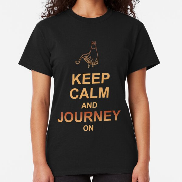 Keep Calm and Journey On Classic T-Shirt