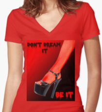 Don't Dream it Be it text.  Women's Fitted V-Neck T-Shirt