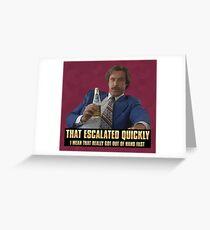 Escalation Greeting Card