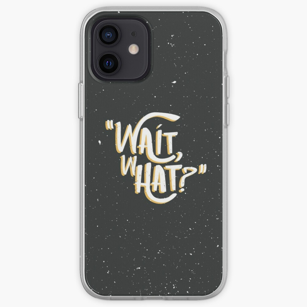 Wait, What? iPhone Case & Cover