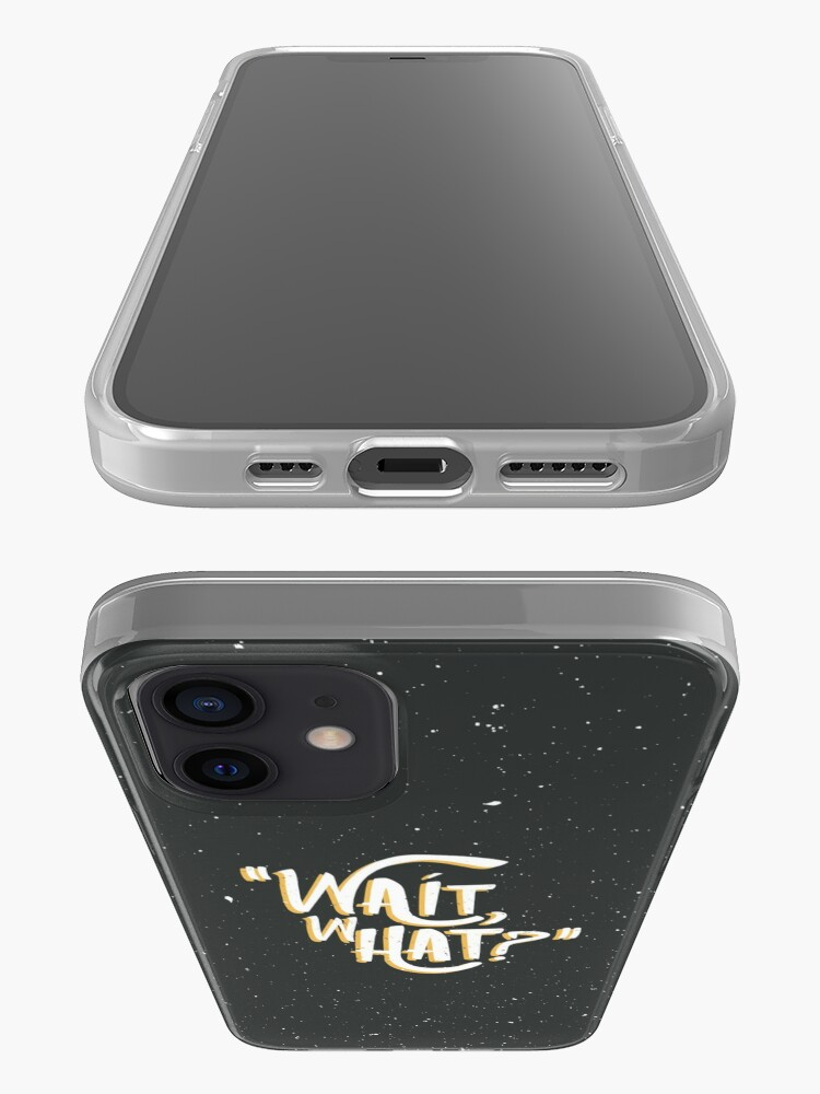 Alternate view of Wait, What? iPhone Case & Cover