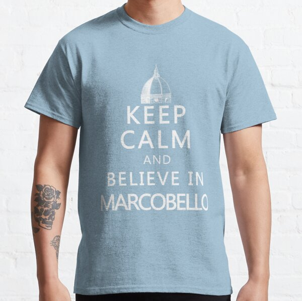 Keep Calm and Marcobello Classic T-Shirt