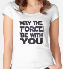 May the Force be with you - Galaxy Women's Fitted Scoop T-Shirt