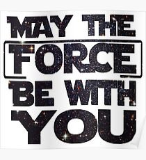 May the Force be with you - Galaxy Poster