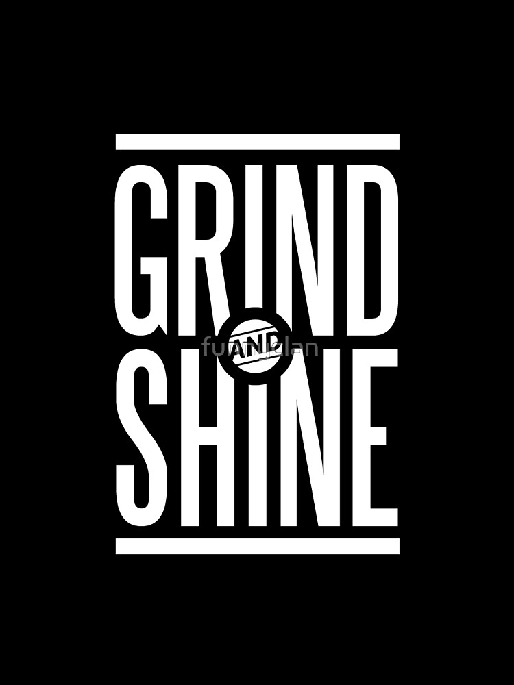 "Hustle Quotes Prepossessing Grind And Shine  Hustle Quotes Tshirts"" Graphic Tshirt."