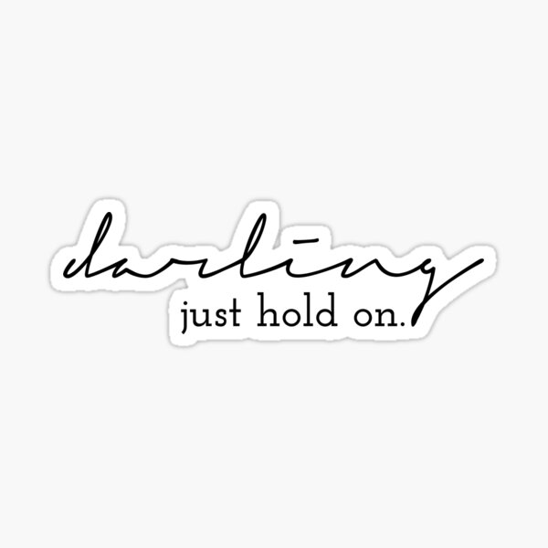 darling, just hold on Sticker