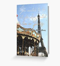She wanted to die, but she also wanted to live in Paris. Greeting Card
