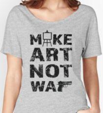 Make Art Not War Women's Relaxed Fit T-Shirt