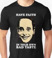 JOHN WATERS Have Faith In Your Own Bad Taste Unisex T-Shirt