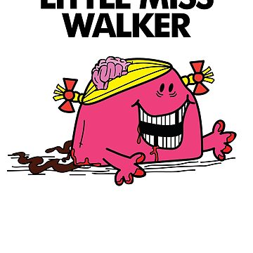 Little Miss Walker by RumShirt