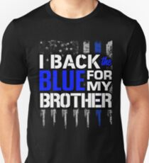 Police Thin Blue Line: I Back the Blue for My Brother T-Shirt
