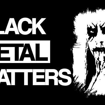 BLACK METAL MATTERS, SHIRT CAMISETA by darkfolk