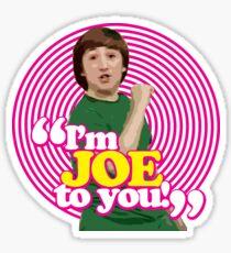 I'm Joe To You! - Pink Windmill Kids Sticker