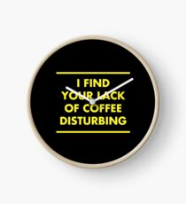 I find your lack of coffee disturbing (yellow) Clock