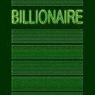 BILLIONAIRE by TeaseTees