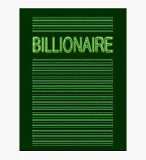 BILLIONAIRE Photographic Print
