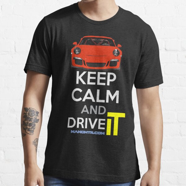 Keep Calm and Drive IT - cod:PRSC Essential T-Shirt