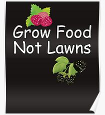 Grow Food Not Lawns Poster