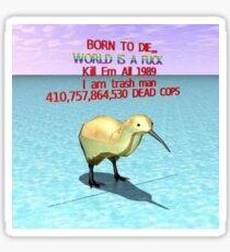 BORN TO DIE... WORLD IS A FUCK Sticker