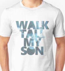 Noctis - Walk Tall, My Son T-Shirt