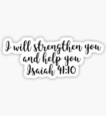Isaiah 41:10 - I will strengthen you Sticker