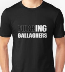 FUCKING GALLAGHERS Unisex T-Shirt