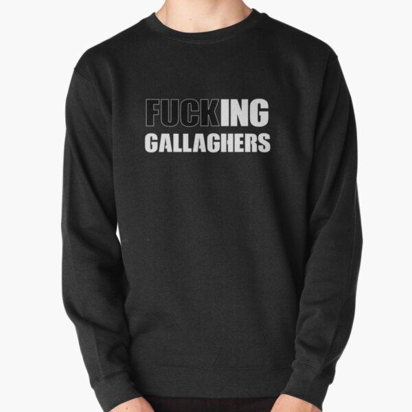 FUCKING GALLAGHERS Pullover Sweatshirt