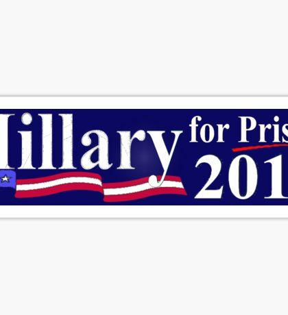 Hillary for Prison 2017 Bumper Sticker Sticker