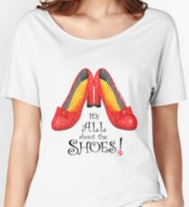 It's All About the Shoes Women's Relaxed Fit T-Shirt
