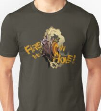 Fire in the Hole! Unisex T-Shirt
