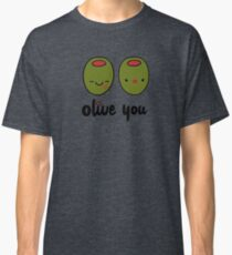 Olive You  Classic T-Shirt