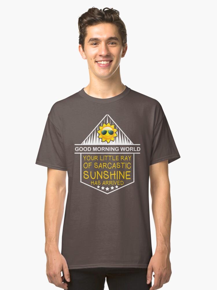 Good Morning World! Classic T-Shirt Front