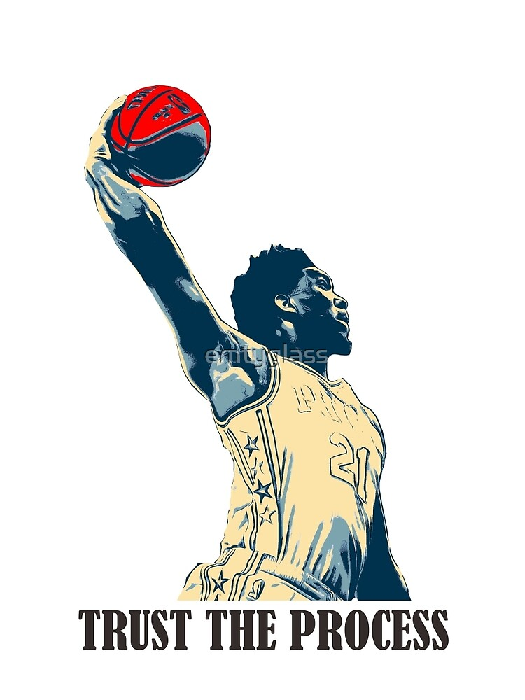 embiid trust the process by emtyglass
