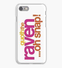 Quoth the Raven-Symoné iPhone Case/Skin