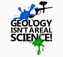 Geology isn't a real science! Womens Fitted T-Shirt