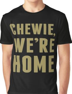 Chewie, We're Home Graphic T-Shirt