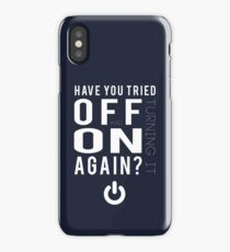 Have you tried turning it off and on again? iPhone Case