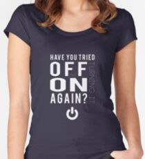 Have you tried turning it off and on again? Women's Fitted Scoop T-Shirt