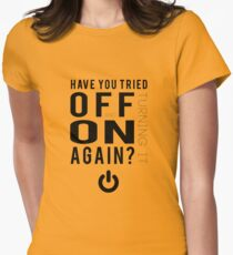 Have you tried turning it off and on again? Women's Fitted T-Shirt