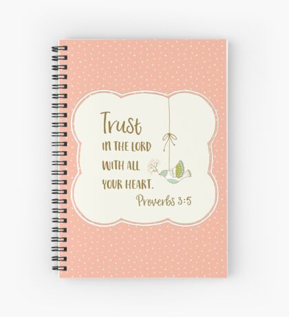Trust in the Lord - Proverbs 3:5 - Pink Spiral Notebook