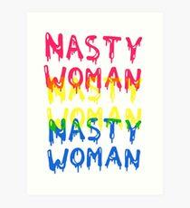 NASTY WOMAN Art Print