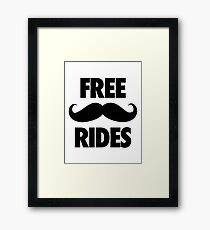 FREE MUSTACHE RIDES Framed Print